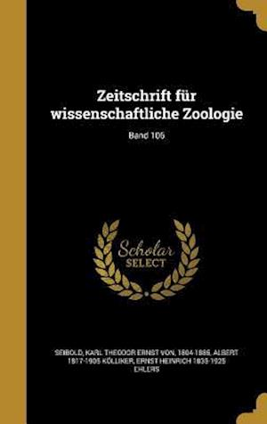 Bog, hardback Zeitschrift Fur Wissenschaftliche Zoologie; Band 106 af Albert 1817-1905 Kolliker, Ernst Heinrich 1835-1925 Ehlers
