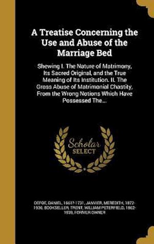 Bog, hardback A   Treatise Concerning the Use and Abuse of the Marriage Bed