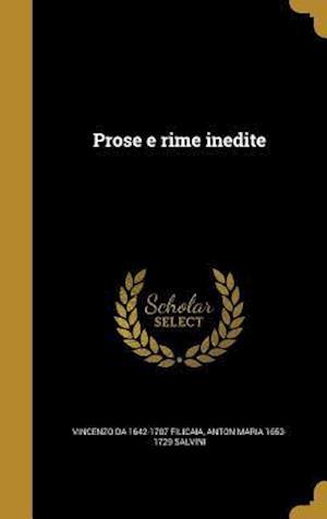 Prose E Rime Inedite af Vincenzo Da 1642-1707 Filicaia, Anton Maria 1653-1729 Salvini