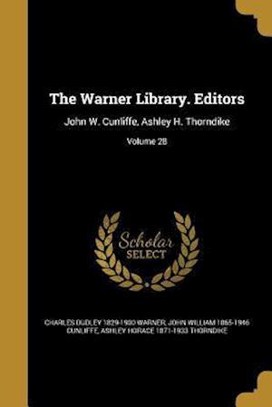 Bog, paperback The Warner Library. Editors af Ashley Horace 1871-1933 Thorndike, Charles Dudley 1829-1900 Warner, John William 1865-1946 Cunliffe