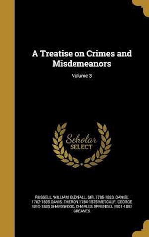 A Treatise on Crimes and Misdemeanors; Volume 3 af Daniel 1762-1835 Davis, Theron 1784-1875 Metcalf