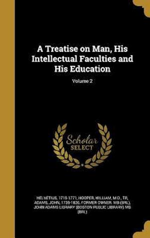 Bog, hardback A Treatise on Man, His Intellectual Faculties and His Education; Volume 2