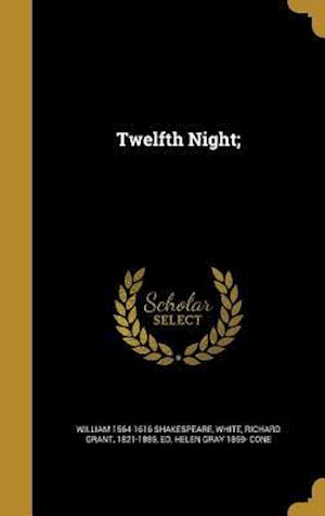 Twelfth Night; af Helen Gray 1859- Cone, William 1564-1616 Shakespeare