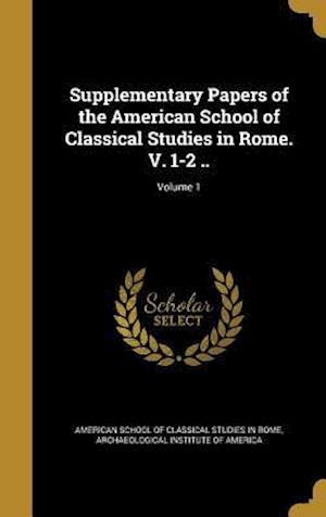 Bog, hardback Supplementary Papers of the American School of Classical Studies in Rome. V. 1-2 ..; Volume 1
