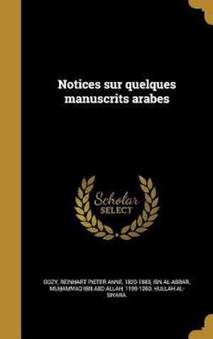 Bog, hardback Notices Sur Quelques Manuscrits Arabes