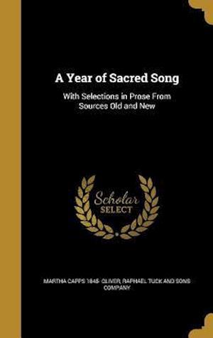 Bog, hardback A Year of Sacred Song af Martha Capps 1845- Oliver