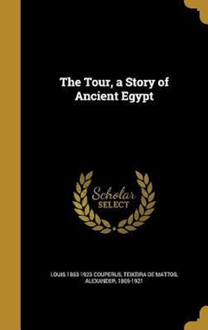 Bog, hardback The Tour, a Story of Ancient Egypt af Louis 1863-1923 Couperus