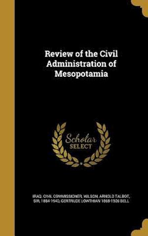 Bog, hardback Review of the Civil Administration of Mesopotamia af Gertrude Lowthian 1868-1926 Bell