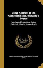 Some Account of the Glenriddell Mss. of Burns's Poems af Robert 1759-1796 Burns, Henry Arthur 1830-1884 Bright