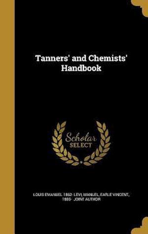Bog, hardback Tanners' and Chemists' Handbook af Louis Emanuel 1862- Levi