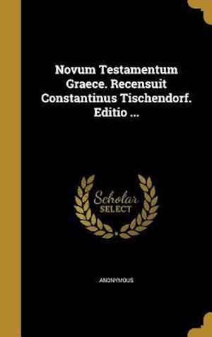 Bog, hardback Novum Testamentum Graece. Recensuit Constantinus Tischendorf. Editio ...