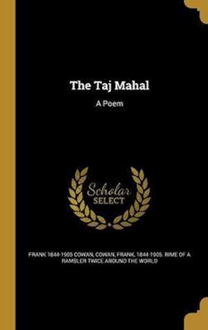 The Taj Mahal af Frank 1844-1905 Cowan