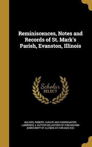 Bog, hardback Reminiscences, Notes and Records of St. Mark's Parish, Evanston, Illinois