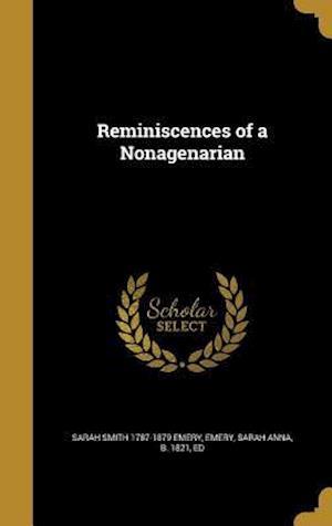 Bog, hardback Reminiscences of a Nonagenarian af Sarah Smith 1787-1879 Emery