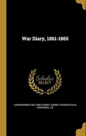 War Diary, 1861-1865 af Luman Harris 1841-1880 Tenney