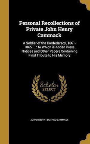 Bog, hardback Personal Recollections of Private John Henry Cammack af John Henry 1843-1920 Cammack