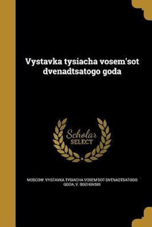 Vystavka Tysiacha Vosem'sot Dvenadtsatogo Goda af V. Bozhovski
