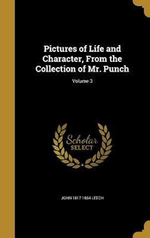 Bog, hardback Pictures of Life and Character, from the Collection of Mr. Punch; Volume 3 af John 1817-1864 Leech