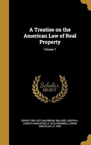 Bog, hardback A Treatise on the American Law of Real Property; Volume 1 af Emory 1800-1877 Washburn