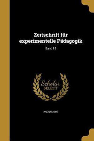 Bog, paperback Zeitschrift Fur Experimentelle Padagogik; Band 15