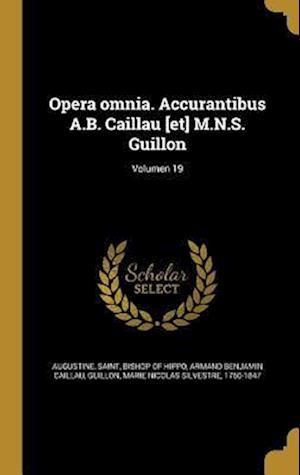 Bog, hardback Opera Omnia. Accurantibus A.B. Caillau [Et] M.N.S. Guillon; Volumen 19 af Armand Benjamin Caillau
