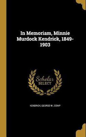 Bog, hardback In Memoriam, Minnie Murdock Kendrick, 1849-1903