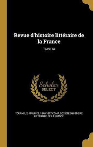 Bog, hardback Revue D'Histoire Litteraire de La France; Tome 14