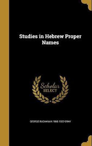 Bog, hardback Studies in Hebrew Proper Names af George Buchanan 1865-1922 Gray