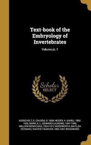 Bog, hardback Text-Book of the Embryology of Invertebrates; Volume PT. 1