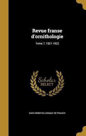 Bog, hardback Revue Franse D'Ornithologie; Tome 7, 1921-1922