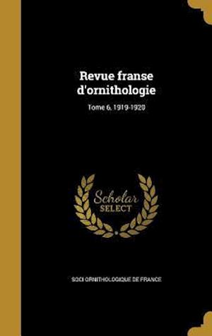 Bog, hardback Revue Franse D'Ornithologie; Tome 6, 1919-1920