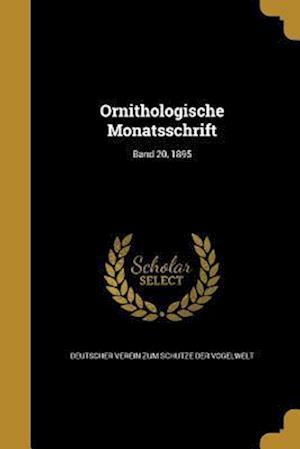 Bog, paperback Ornithologische Monatsschrift; Band 20, 1895