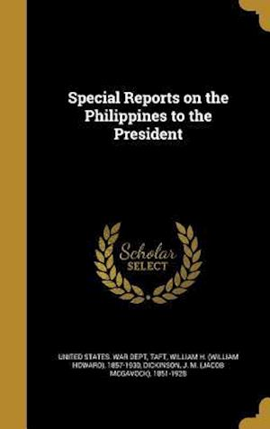 Bog, hardback Special Reports on the Philippines to the President