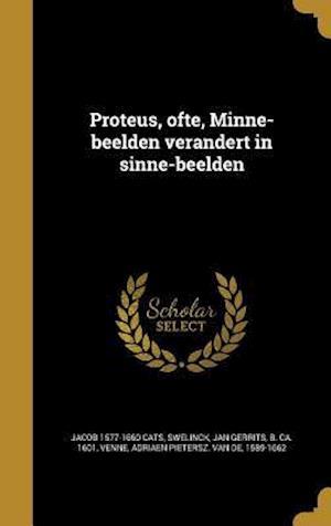 Bog, hardback Proteus, Ofte, Minne-Beelden Verandert in Sinne-Beelden af Jacob 1577-1660 Cats