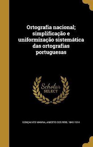 Bog, hardback Ortografia Nacional; Simplificacao E Uniformizacao Sistematica Das Ortografias Portuguesas