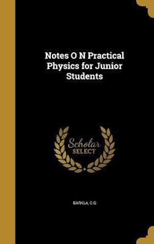 Bog, hardback Notes O N Practical Physics for Junior Students