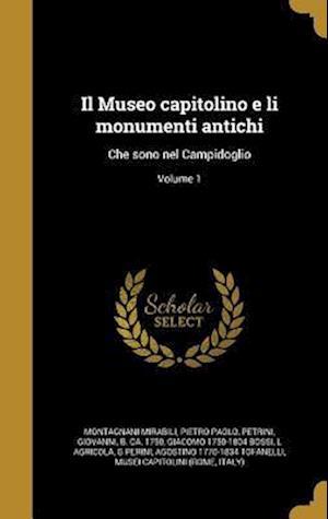 Bog, hardback Il Museo Capitolino E Li Monumenti Antichi af Giacomo 1750-1804 Bossi