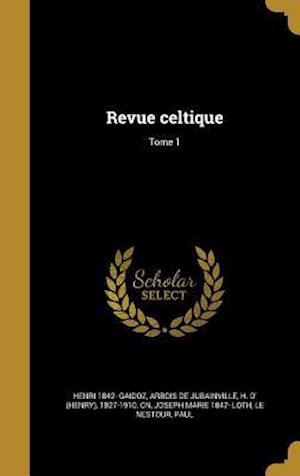 Revue Celtique; Tome 1 af Henri 1842- Gaidoz, Joseph Marie 1847- Loth