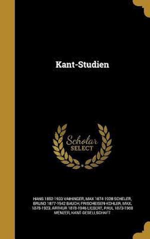 Bog, hardback Kant-Studien af Bruno 1877-1942 Bauch, Max 1874-1928 Scheler, Hans 1852-1933 Vaihinger