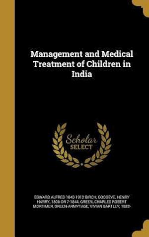 Bog, hardback Management and Medical Treatment of Children in India af Edward Alfred 1840-1912 Birch