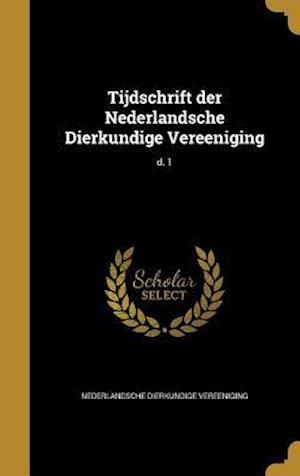 Bog, hardback Tijdschrift Der Nederlandsche Dierkundige Vereeniging; D. 1
