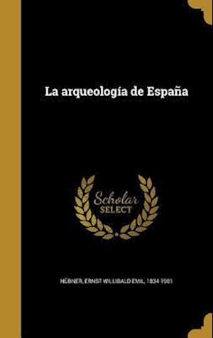 Bog, hardback La Arqueologia de Espana