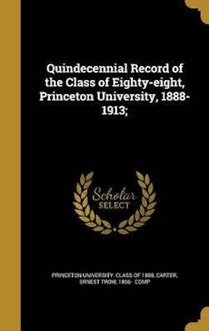 Bog, hardback Quindecennial Record of the Class of Eighty-Eight, Princeton University, 1888-1913;