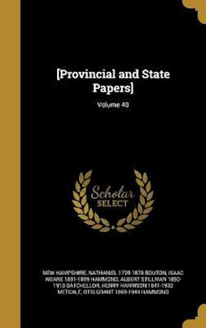 Bog, hardback [Provincial and State Papers]; Volume 40 af Isaac Weare 1831-1899 Hammond, Nathaniel 1799-1878 Bouton