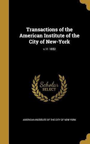Bog, hardback Transactions of the American Institute of the City of New-York; V.11 1852