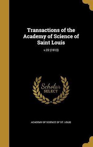 Bog, hardback Transactions of the Academy of Science of Saint Louis; V.22 (1913)