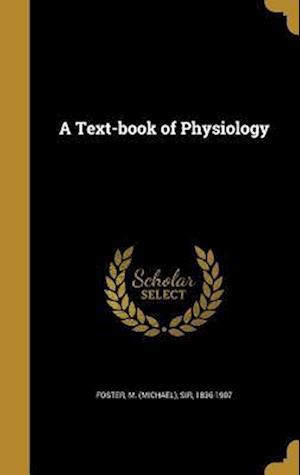 Bog, hardback A Text-Book of Physiology