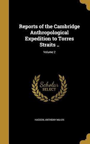 Bog, hardback Reports of the Cambridge Anthropological Expedition to Torres Straits ..; Volume 2