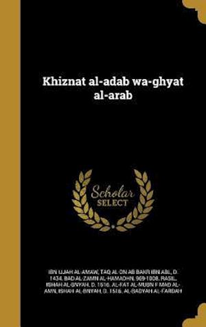 Bog, hardback Khiznat Al-Adab Wa-Ghyat Al-Arab