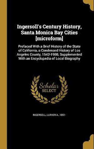 Bog, hardback Ingersoll's Century History, Santa Monica Bay Cities [Microform]